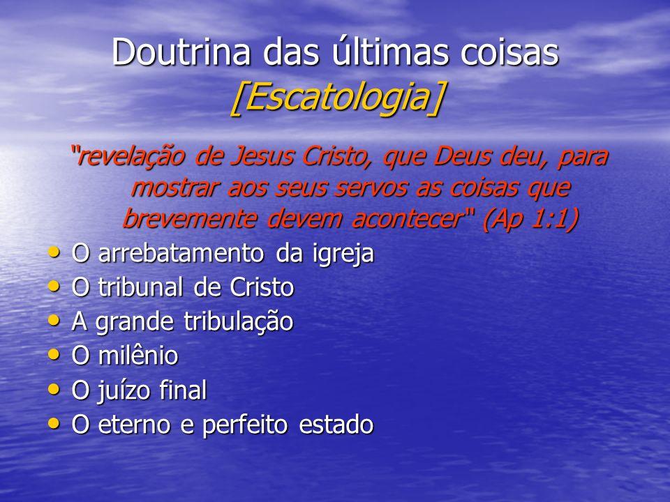 Doutrina das últimas coisas [Escatologia] O arrebatamento da igreja O arrebatamento da igreja O tribunal de Cristo O tribunal de Cristo A grande tribu