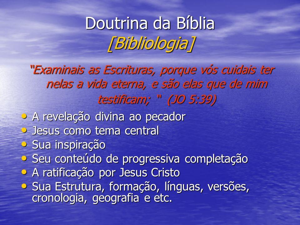 Doutrina da Bíblia [Bibliologia] A revelação divina ao pecador A revelação divina ao pecador Jesus como tema central Jesus como tema central Sua inspi