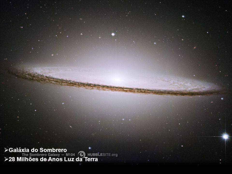 Galáxia do Sombrero 28 Milhões de Anos Luz da Terra