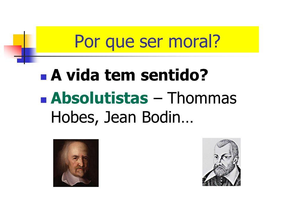 Por que ser moral? Qual é o sentido da vida? A vida tem sentido? Niilistas – Jean-Paul Sartre, Franz Kafka, Albert Camus… Dostoiévski – Se Deus está m