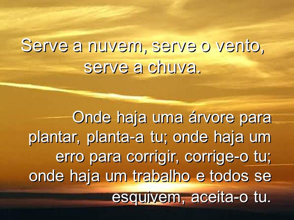 O Prazer de Servir Toda a natureza é um anelo de servir. Toda a natureza é um anelo de servir.