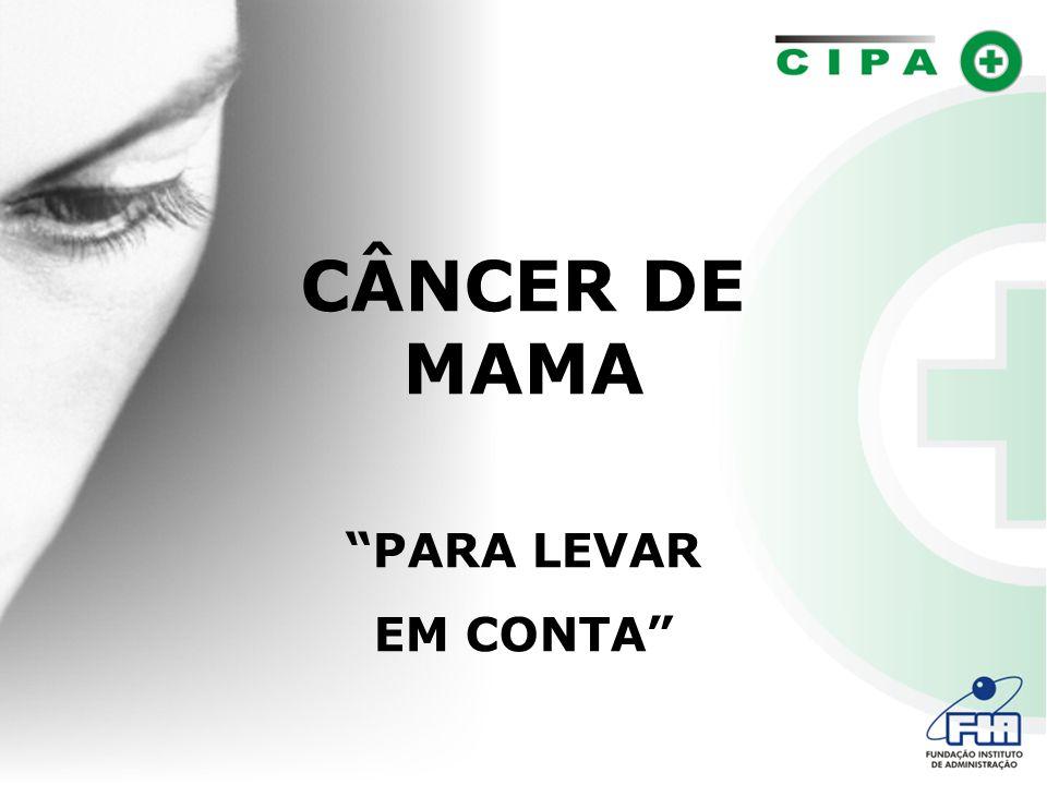 CÂNCER DE MAMA PARA LEVAR EM CONTA