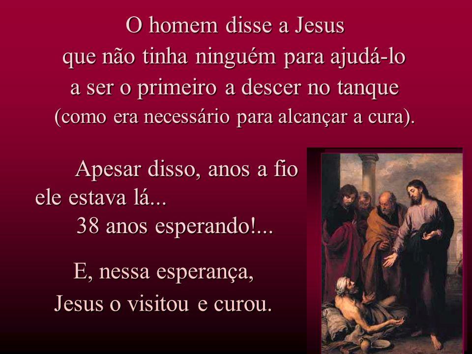 Caminhando pelo lugar, Jesus viu o homem deitado, e sabendo que já havia muito tempo deitado, e sabendo que já havia muito tempo que estava enfermo, q