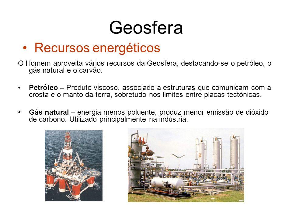 Geosfera Carvão Mineral – extraído da crusta terrestre, resultado da decomposição de extensas florestas.