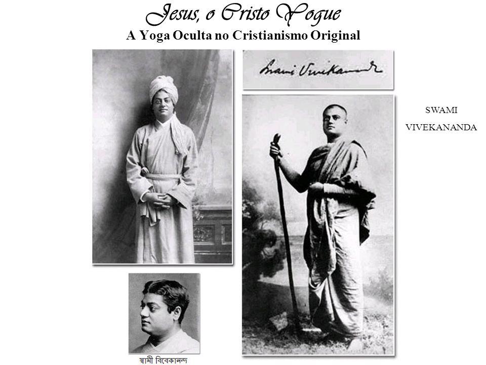 Jesus, o Cristo Yogue A Yoga Oculta no Cristianismo Original SWAMI VIVEKANANDA