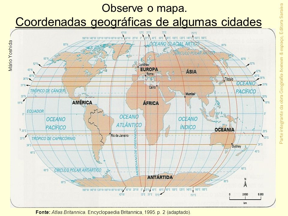 Observe o mapa. Coordenadas geográficas de algumas cidades Fonte: Atlas Britannica. Encyclopaedia Britannica, 1995. p. 2 (adaptado). Mário Yoshida