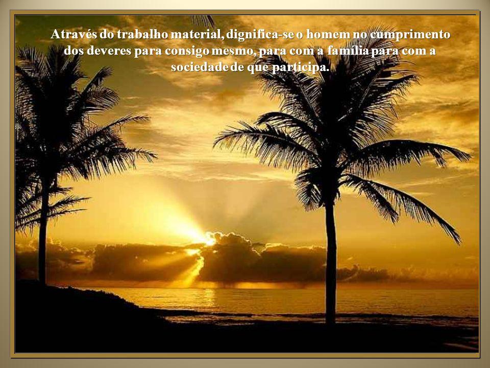 O trabalho, em tese, para o ser em processo de evolução, configura-se sob três aspectos principais: material, espiritual, moral. : - O trabalho, em te