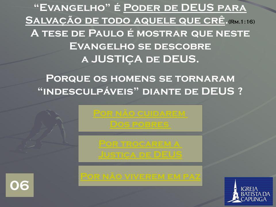 Evangelho é Poder de DEUS para Salvação de todo aquele que crê.