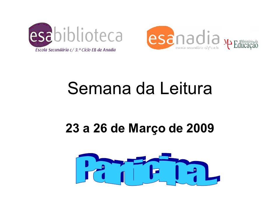 Semana da Leitura 23 a 26 de Março de 2009