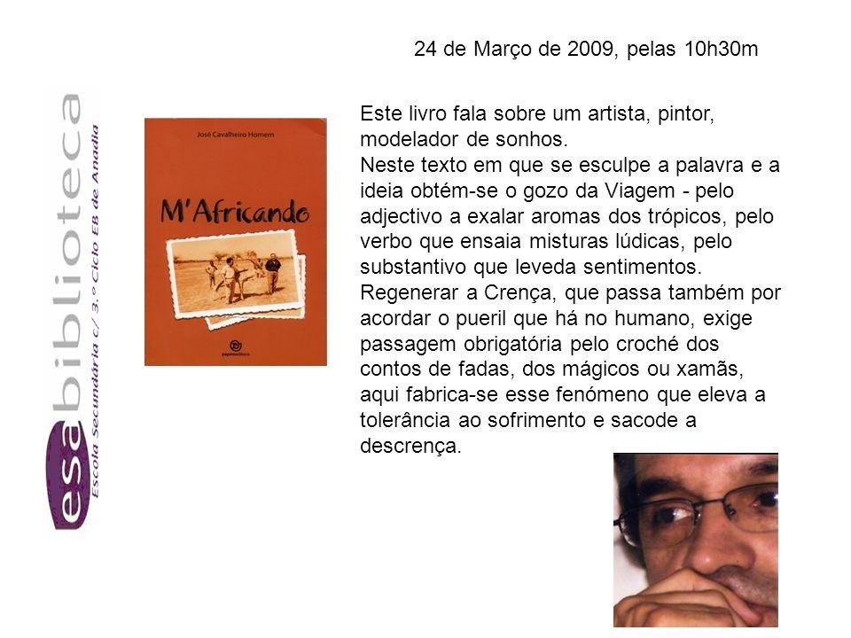Este livro fala sobre um artista, pintor, modelador de sonhos.