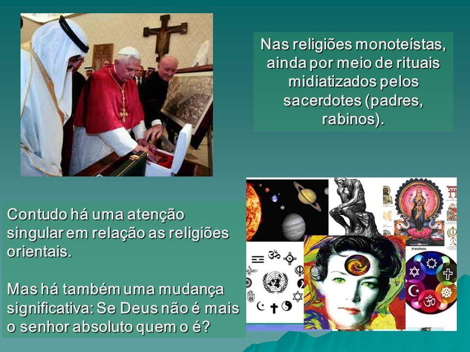 Contudo há uma atenção singular em relação as religiões orientais.