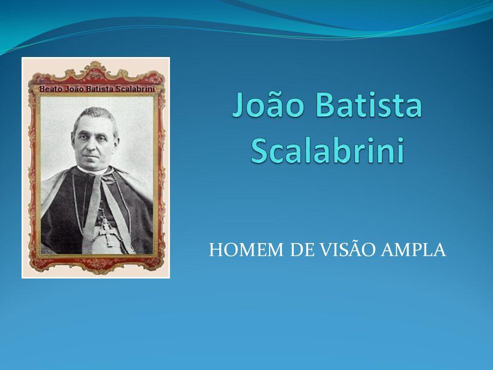 Scalabrini destacava a importância do ato de educar: Chamava a educar ao aperfeiçoamento harmônico das capacidades do homem.