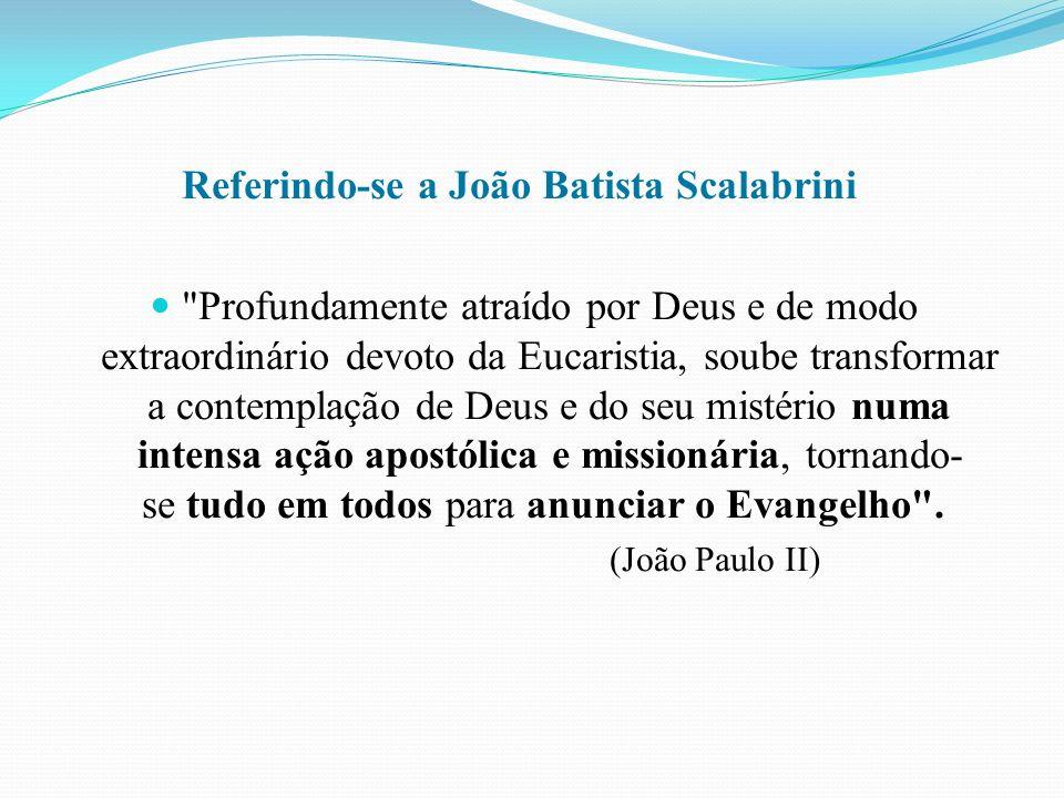 Referindo-se a João Batista Scalabrini