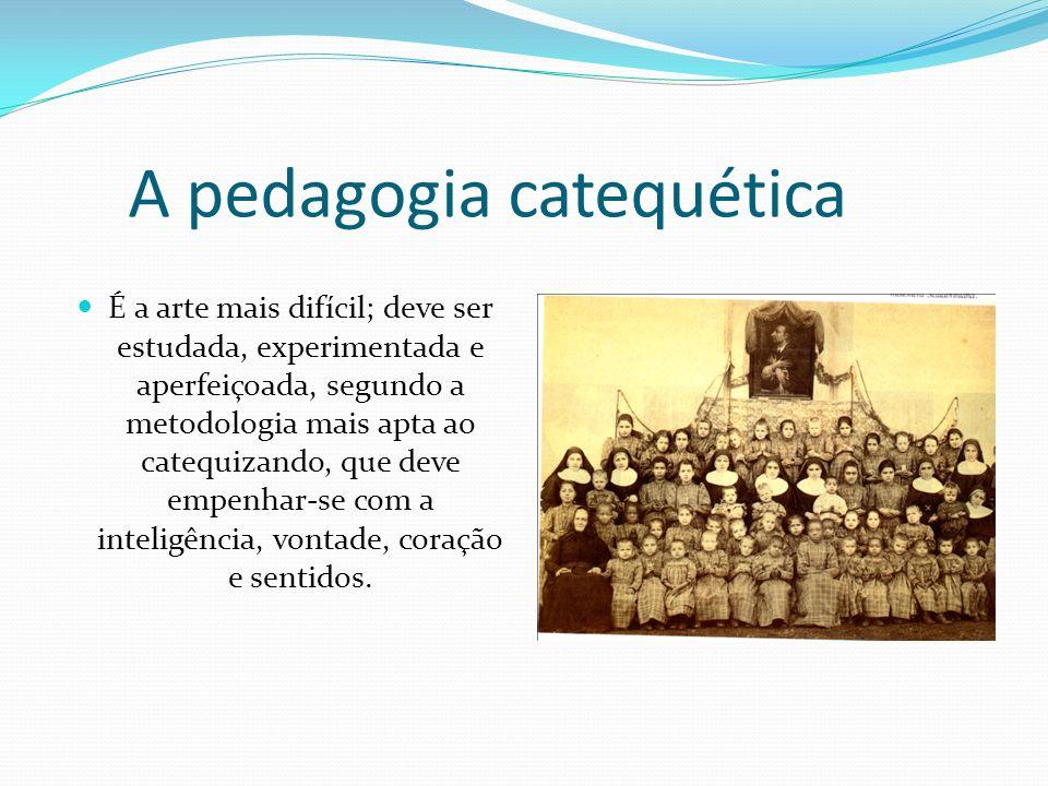 A pedagogia catequética É a arte mais difícil; deve ser estudada, experimentada e aperfeiçoada, segundo a metodologia mais apta ao catequizando, que d