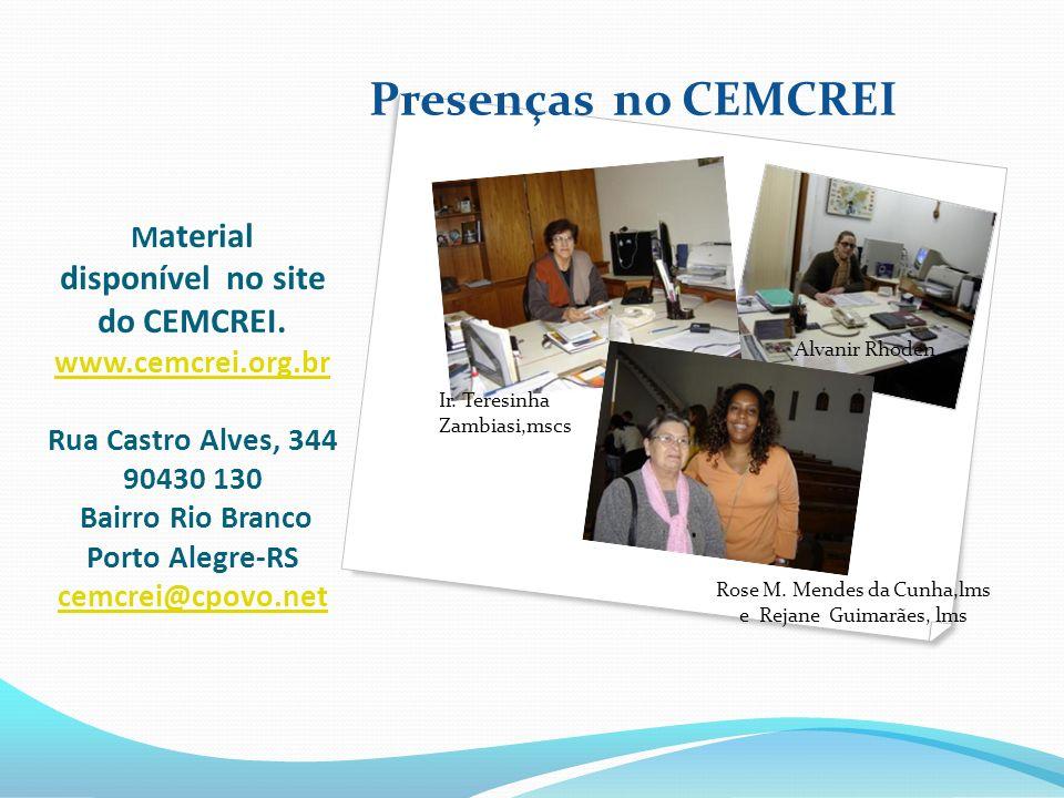 M aterial disponível no site do CEMCREI. www.cemcrei.org.br Rua Castro Alves, 344 90430 130 Bairro Rio Branco Porto Alegre-RS cemcrei@cpovo.net www.ce