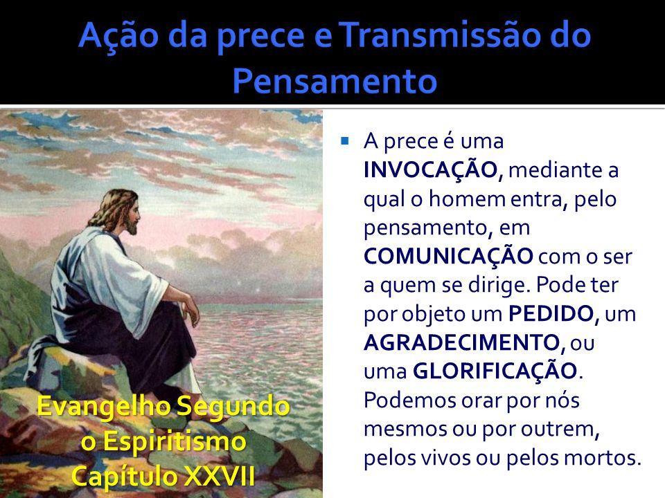 Ação da prece e transmissão do pensamento José Carlos Pereira Jotz LIGUE O SOM