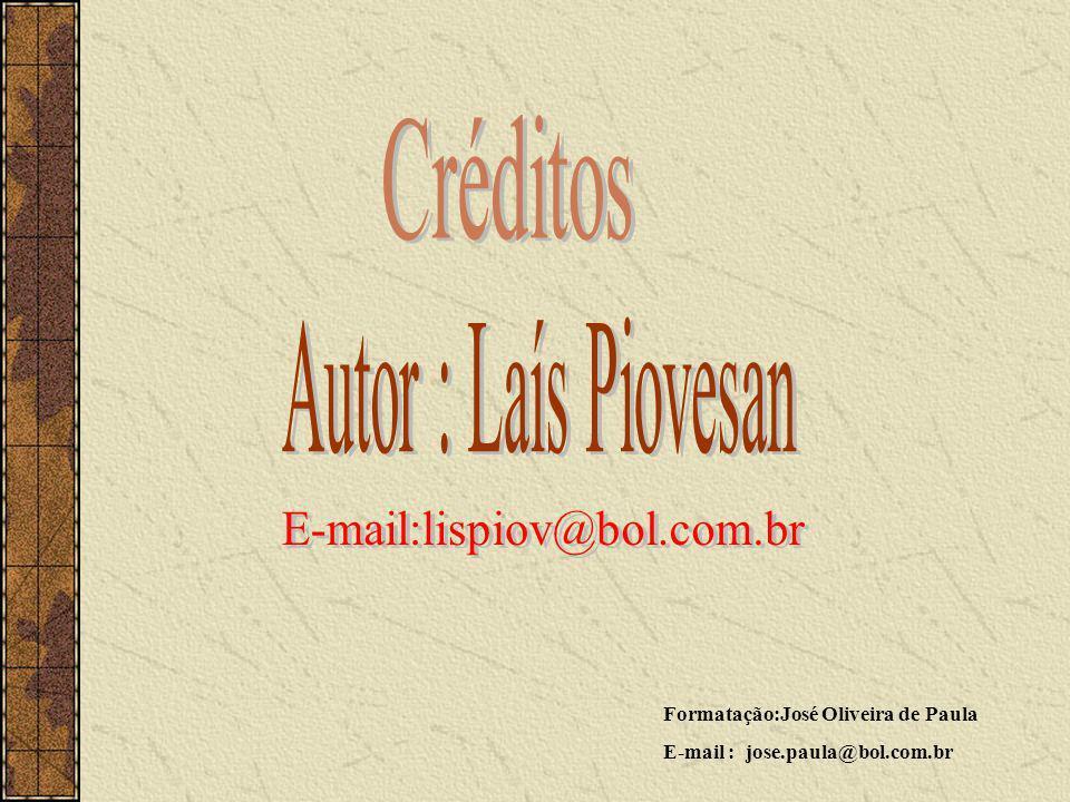 Formatação:José Oliveira de Paula E-mail : jose.paula@bol.com.br