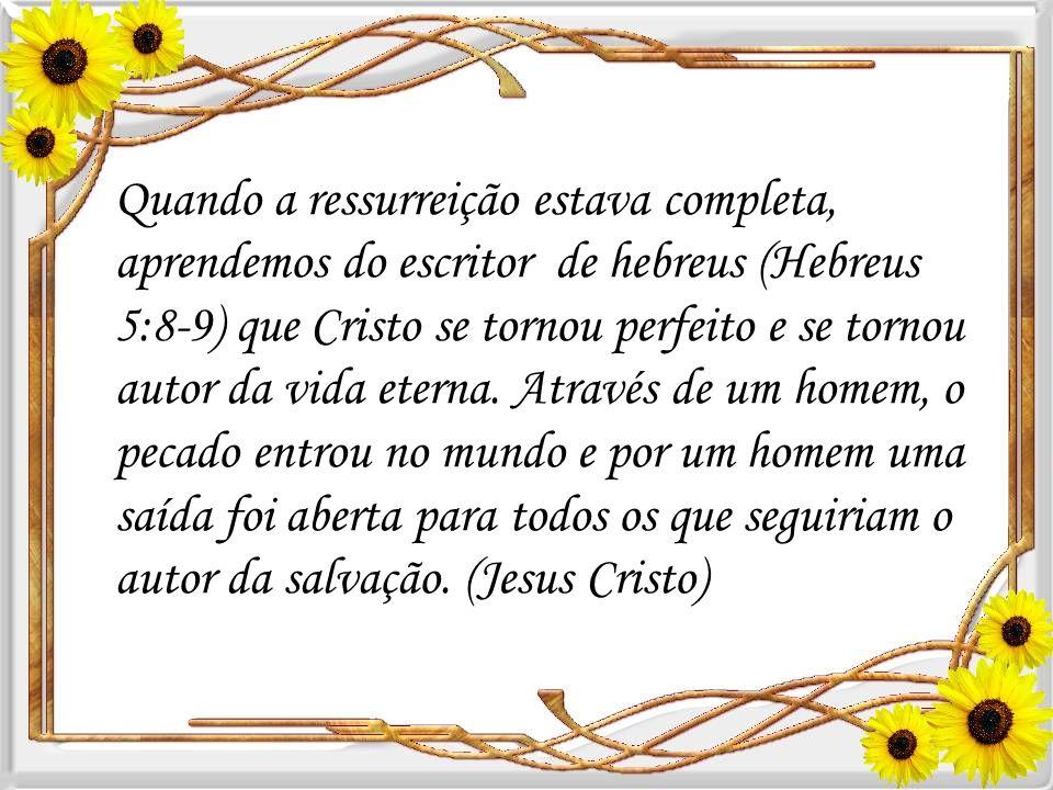 Quando Cristo foi crucificado ele teve que superar este obstáculo. Ele foi colocado no túmulo e no terceiro dia voltou, conquistando a morte. Ele demo
