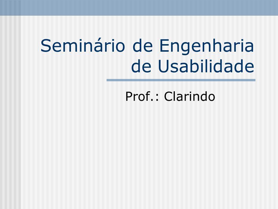 Seminário de Engenharia de Usabilidade Prof.: Clarindo