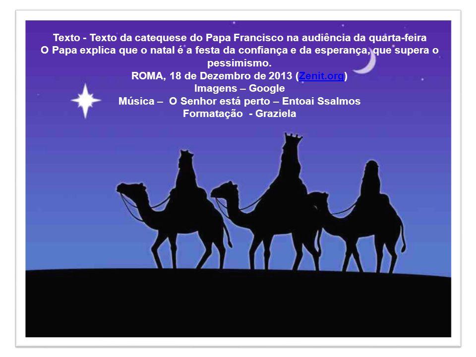 Confiemo-nos à materna intercessão de Maria, Mãe de Jesus e nossa, para que nos ajude neste Santo Natal, agora próximo, a reconhecer na face do nosso