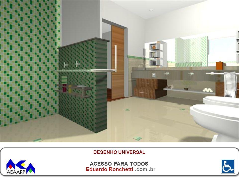 ACESSO PARA TODOS Eduardo Ronchetti.com.br DESENHO UNIVERSAL