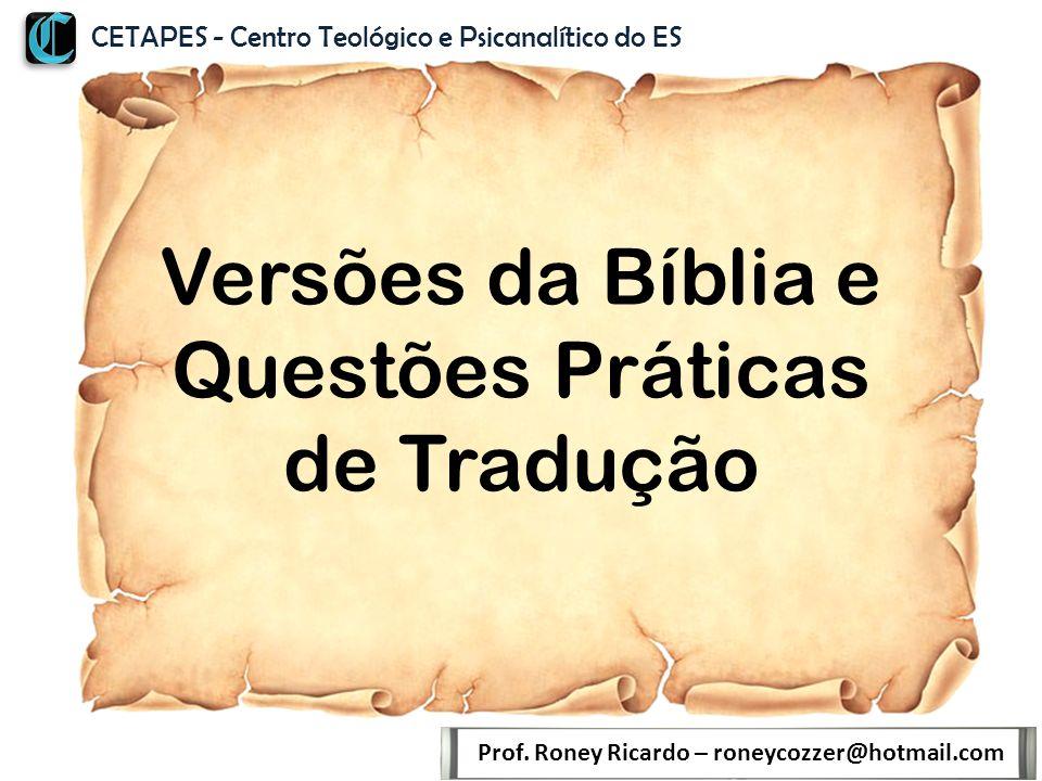 Versões da Bíblia e Questões Práticas de Tradução Prof.