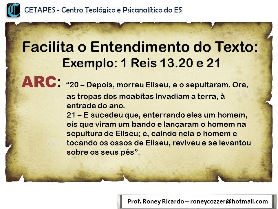 Facilita o Entendimento do Texto: Exemplo: 1 Reis 13.20 e 21 Prof.