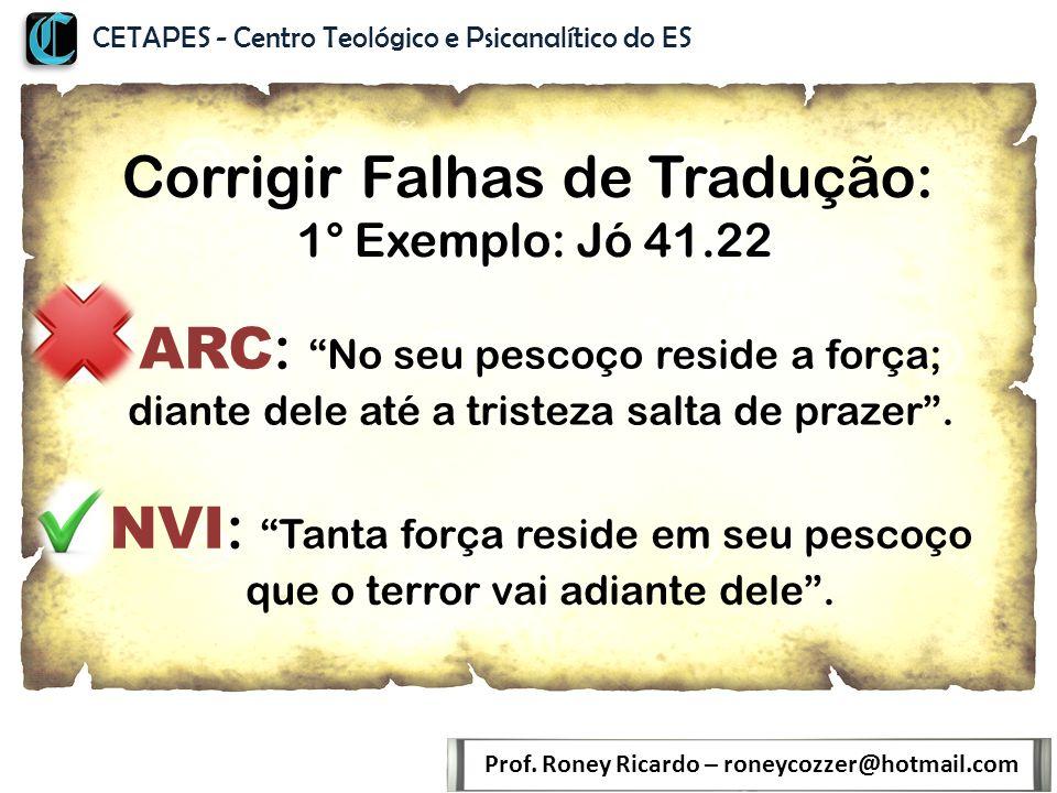 Corrigir Falhas de Tradução: 1° Exemplo: Jó 41.22 Prof.