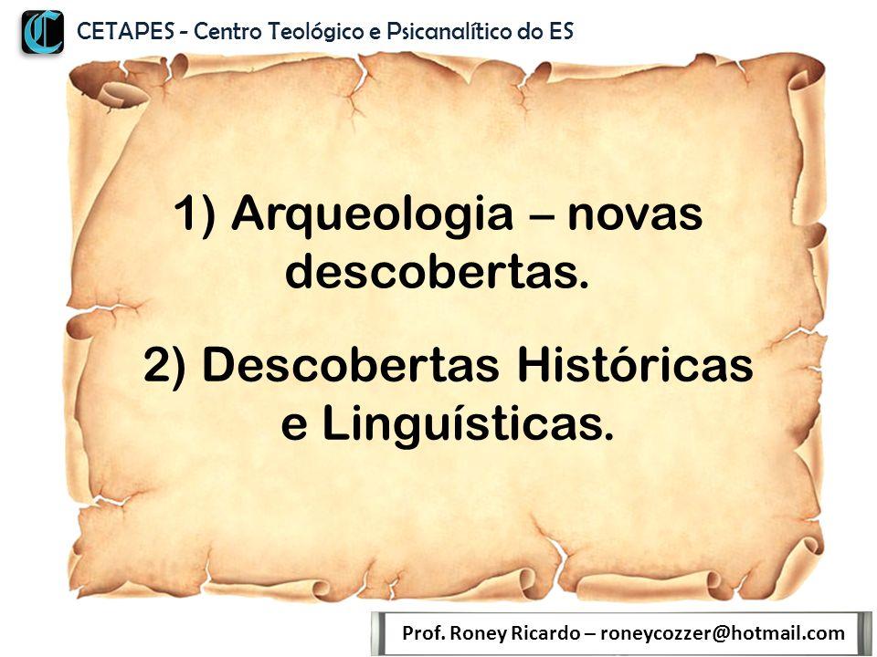 1) Arqueologia – novas descobertas.Prof.