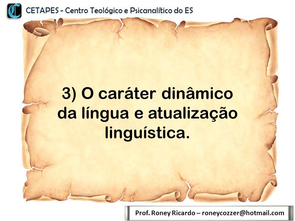 3) O caráter dinâmico da língua e atualização linguística.