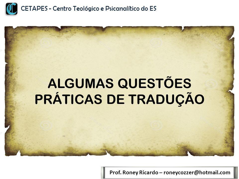 ALGUMAS QUESTÕES PRÁTICAS DE TRADUÇÃO Prof.
