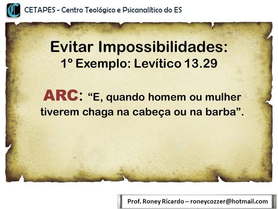 Evitar Impossibilidades: 1º Exemplo: Levítico 13.29 Prof.