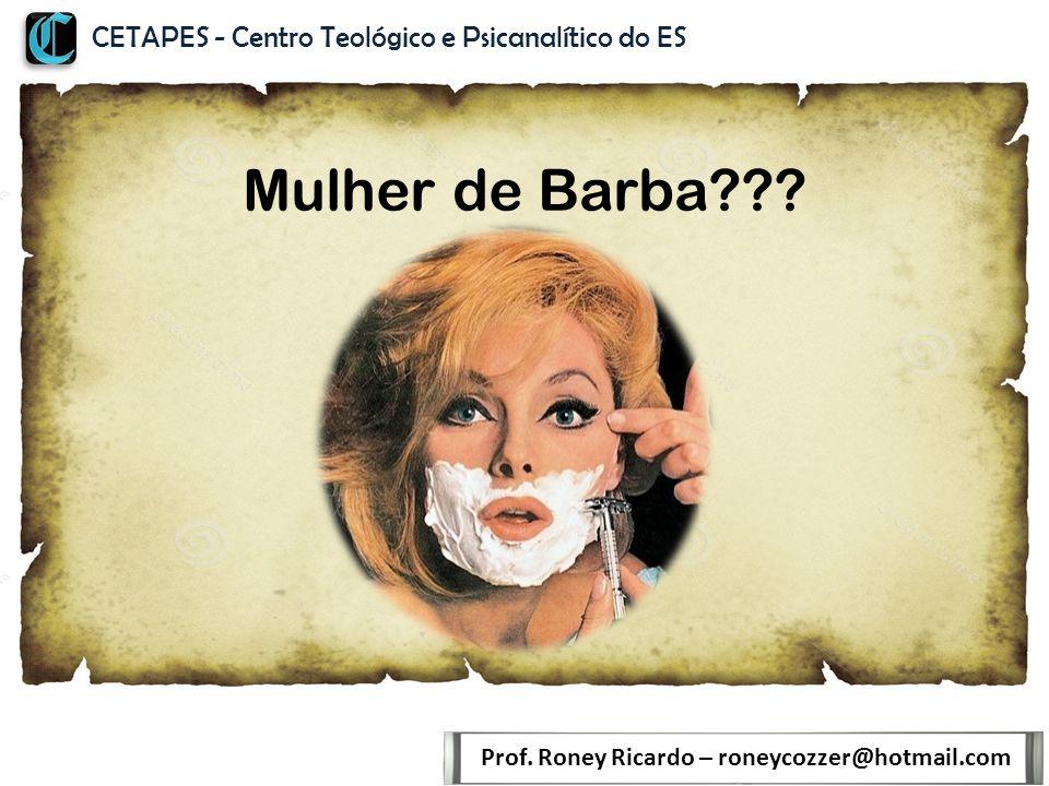 Mulher de Barba??.Prof.