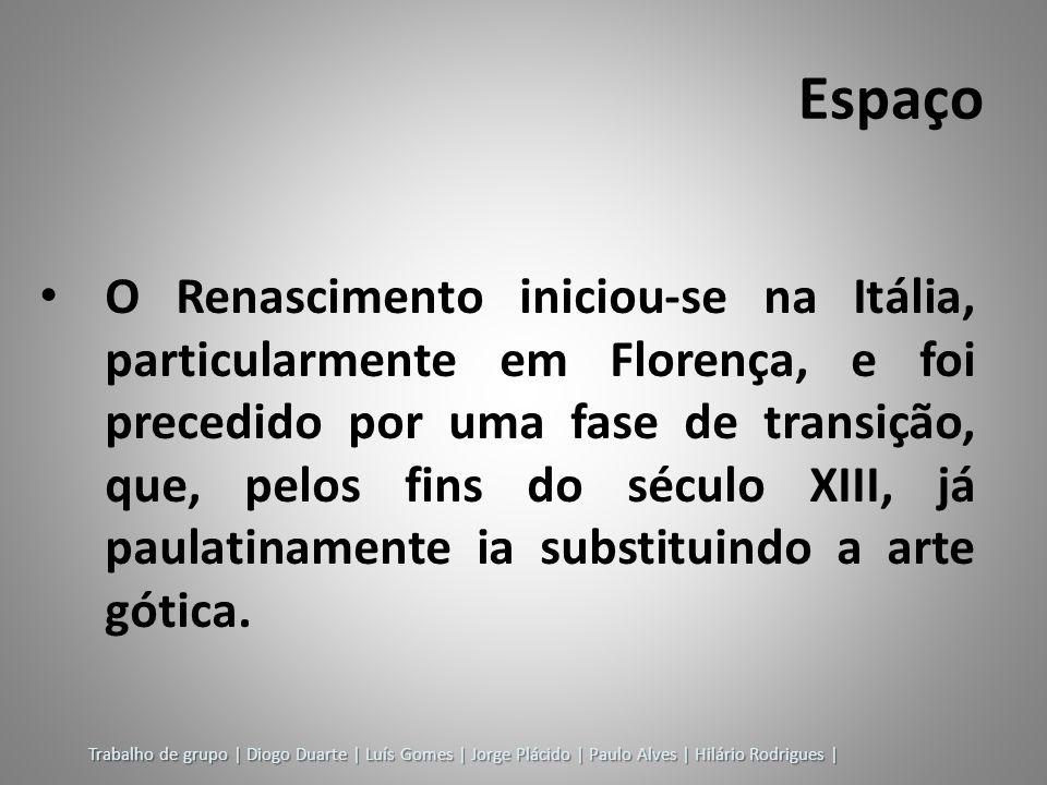 QUATTROCEN TO – SÉCULO XV - FLORENÇA Trabalho de grupo | Diogo Duarte | Luís Gomes | Jorge Plácido | Paulo Alves | Hilário Rodrigues |