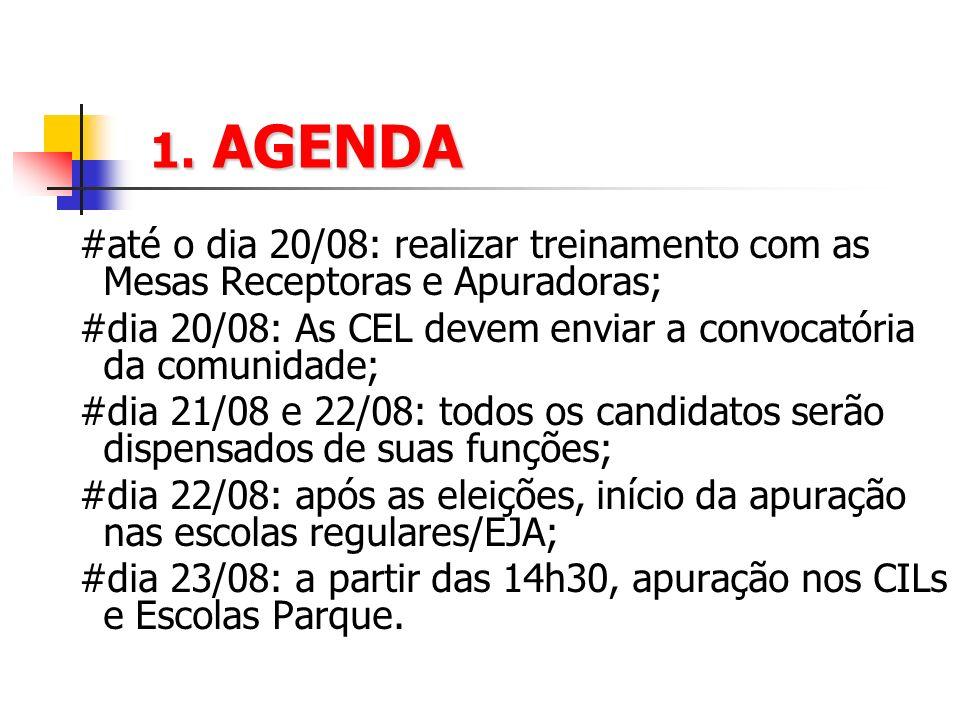 1. AGENDA #até o dia 20/08: realizar treinamento com as Mesas Receptoras e Apuradoras; #dia 20/08: As CEL devem enviar a convocatória da comunidade; #