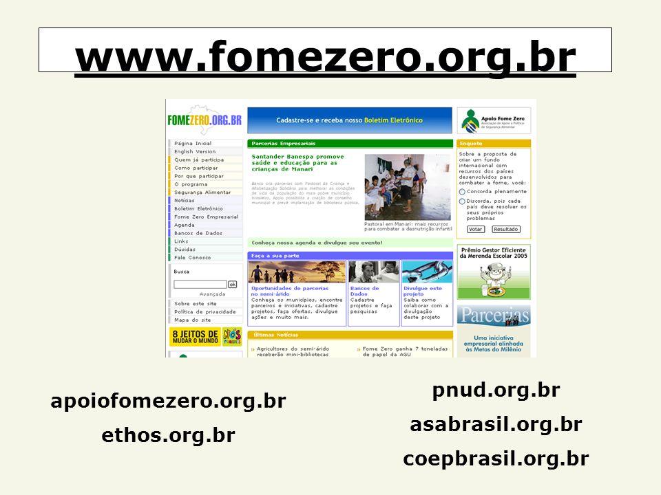 www.fomezero.org.br apoiofomezero.org.br ethos.org.br pnud.org.br asabrasil.org.br coepbrasil.org.br