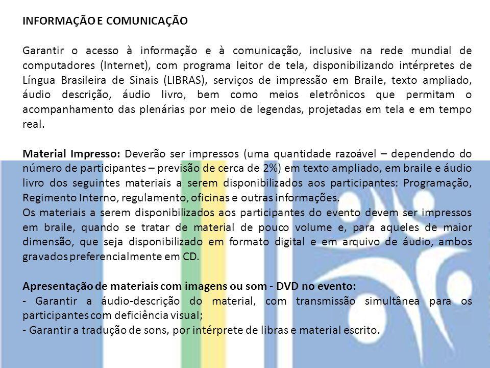 INFORMAÇÃO E COMUNICAÇÃO Garantir o acesso à informação e à comunicação, inclusive na rede mundial de computadores (Internet), com programa leitor de