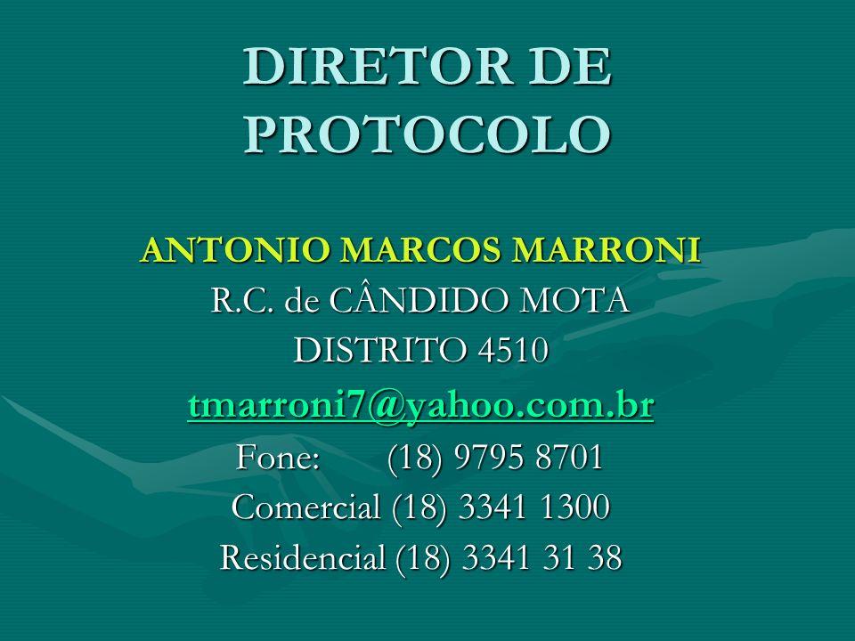 DIRETOR DE PROTOCOLO ANTONIO MARCOS MARRONI R.C. de CÂNDIDO MOTA DISTRITO 4510 tttt mmmm aaaa rrrr rrrr oooo nnnn iiii 7777 @@@@ yyyy aaaa hhhh oooo o