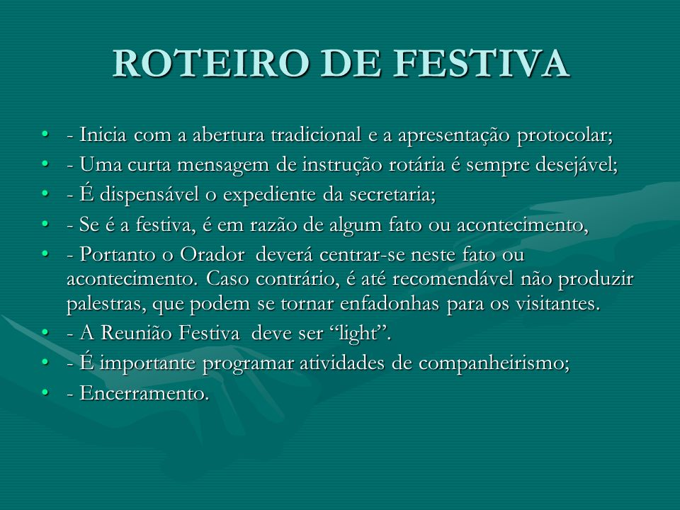 ROTEIRO DE FESTIVA - Inicia com a abertura tradicional e a apresentação protocolar;- Inicia com a abertura tradicional e a apresentação protocolar; -