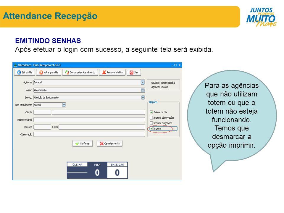 Attendance Recepção EMITINDO SENHAS Após efetuar o login com sucesso, a seguinte tela será exibida.