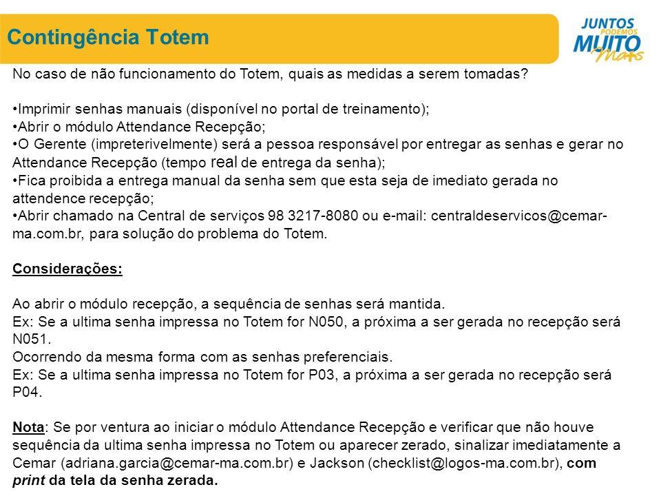 Contingência Totem No caso de não funcionamento do Totem, quais as medidas a serem tomadas.
