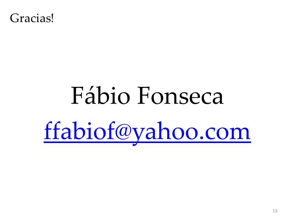 Gracias! Fábio Fonseca ffabiof@yahoo.com 14