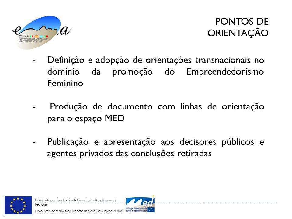Projet cofinancé par les Fonds Européen de Developpement Régional Project cofinanced by the European Regional Development Fund PONTOS DE ORIENTAÇÃO -D