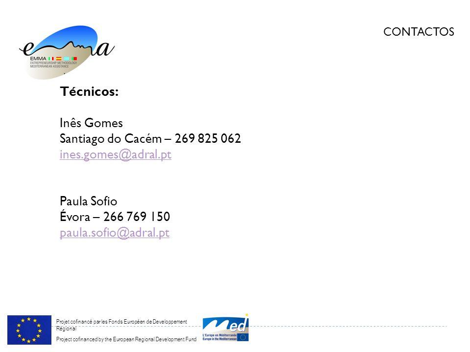 Projet cofinancé par les Fonds Européen de Developpement Régional Project cofinanced by the European Regional Development Fund CONTACTOS Técnicos: Inês Gomes Santiago do Cacém – 269 825 062 ines.gomes@adral.pt Paula Sofio Évora – 266 769 150 paula.sofio@adral.pt