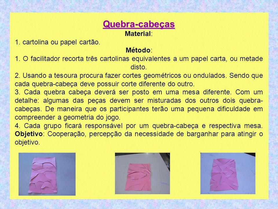Quebra-cabeças Material: 1. cartolina ou papel cartão. Método: 1. O facilitador recorta três cartolinas equivalentes a um papel carta, ou metade disto