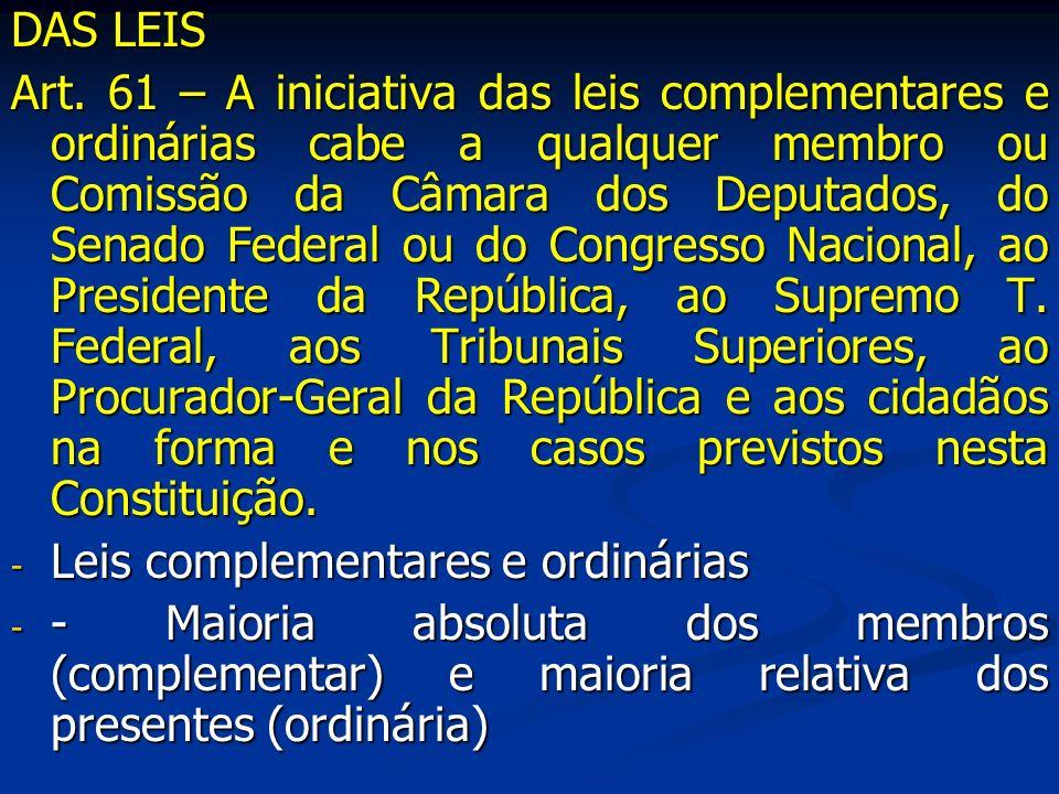 - Comissões: Constituição e Justiça, Assuntos Econômicos, Trabalho, Saúde, Infra-estrutura, etc.