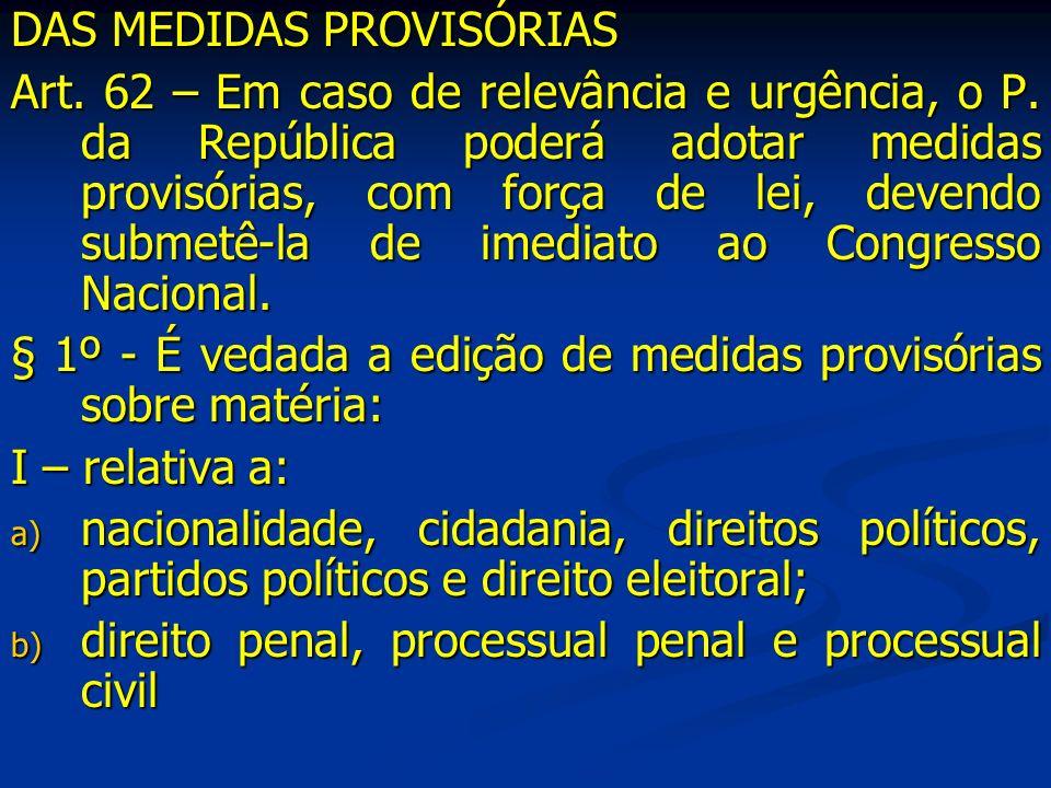 c) organização do P.Judiciário e do M.