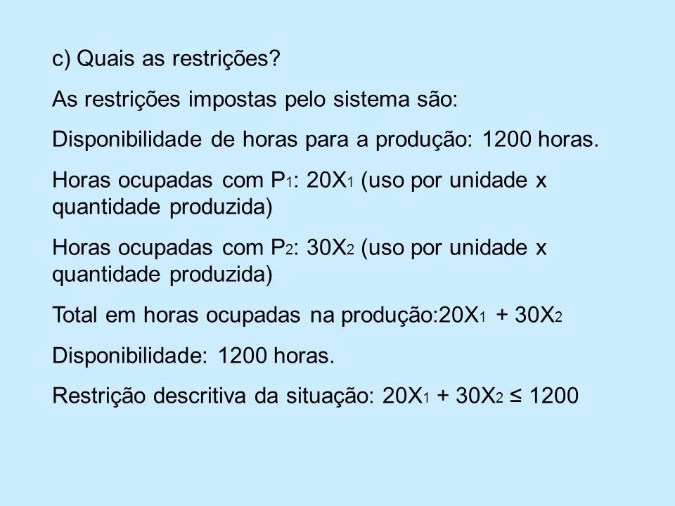 c) Quais as restrições.