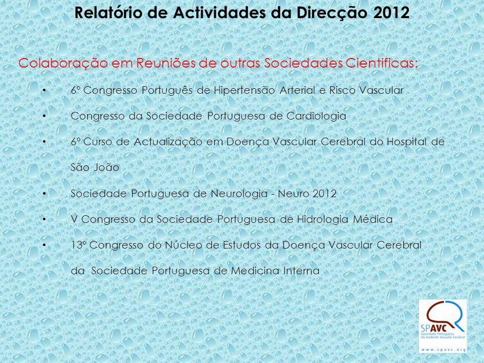 Relatório de Actividades da Direcção 2012 Colaboração em Reuniões de outras Sociedades Cientificas: 6º Congresso Português de Hipertensão Arterial e R