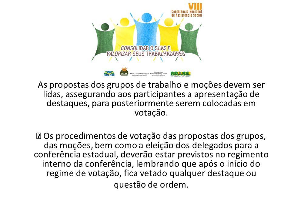 As propostas dos grupos de trabalho e moções devem ser lidas, assegurando aos participantes a apresentação de destaques, para posteriormente serem col